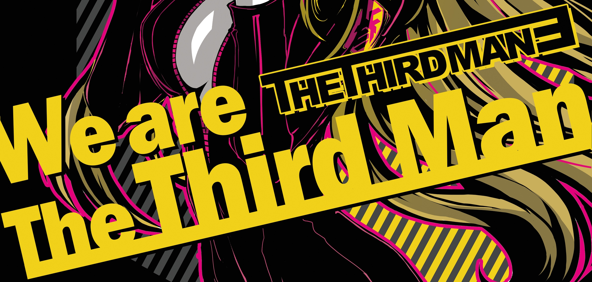 "The Third Man ""We are The Third Man"""