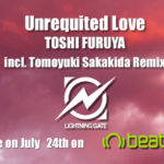 TOSHI FURUYA – Unrequited Love (incl. Tomoyuki Sakakida Remix)