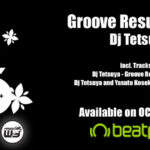 Dj Tetsuya – Groove Resurrection is OUT NOW on beatport