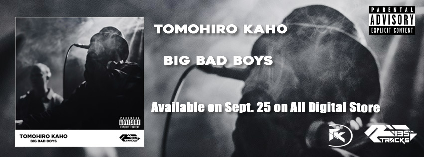 TOMOHIRO KAHO – BIG BAD BOYS