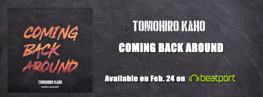 TOMOHIRO KAHO – Coming Back Around