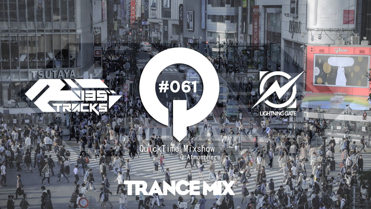 "♫ TRANCE MIX ""QuickTime"" #061 Mixed by Q(Atmosphere) / R135TRACKS"