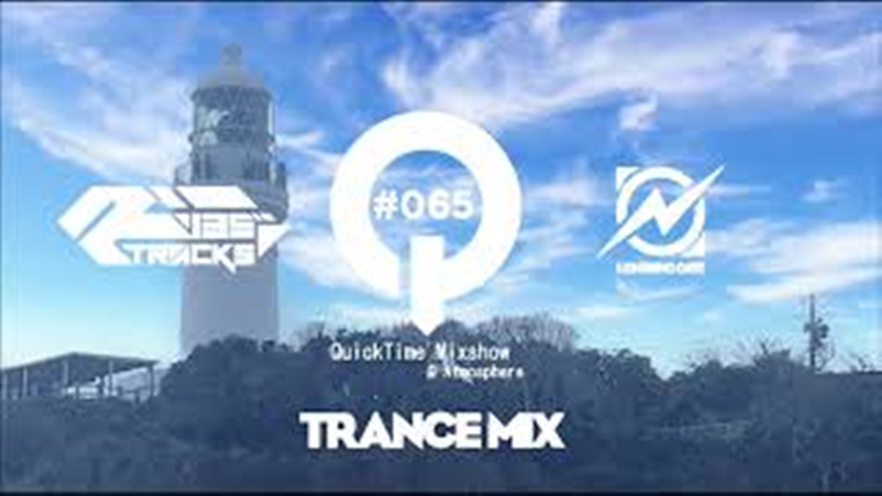 "♫ TRANCE MIX ""QuickTime"" #065 Mixed by Q(Atmosphere)"