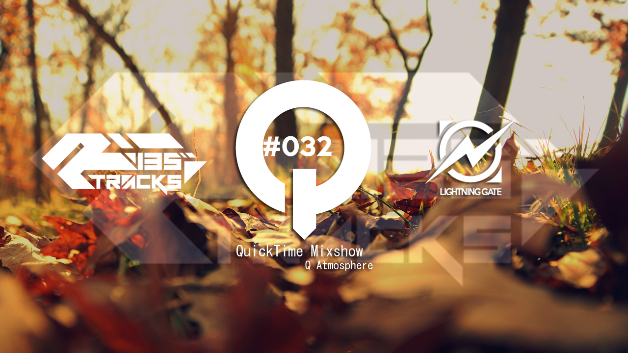 """♫TRANCE MIX """"QuickTime"""" #032 Mixed by Q(Atmosphere)"""
